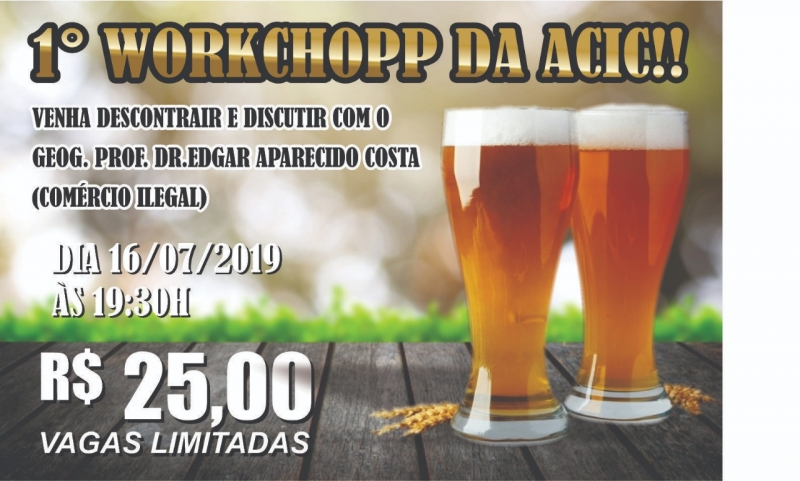 1° WORKCHOPP DA ACIC!!