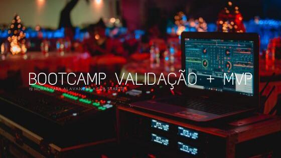BootCamp Validação + MVP*