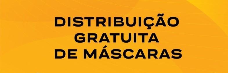 DISTRIBUIÇÃO DE MÁSCARAS